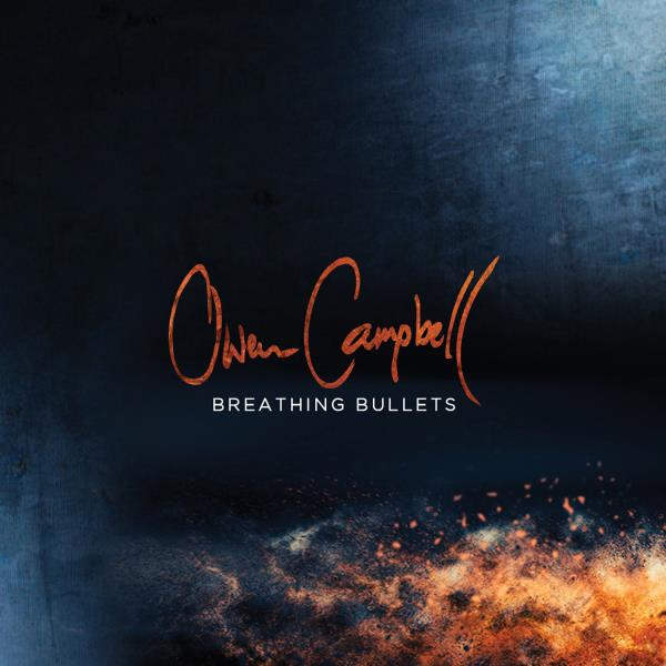 Breathing Bullets (Owen Campbell)