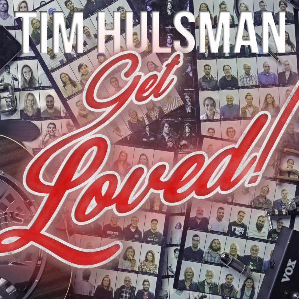 Get Loved! (Tim Hulsman)