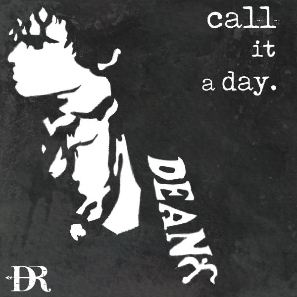 Call It A Day (Dean Ray)