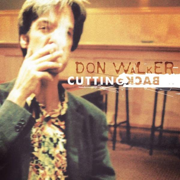 Cutting Back - Vinyl 2LP (Don Walker)