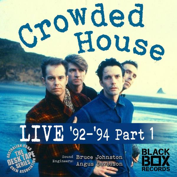 LIVE 92-94, Pt. 1 (Crowded House)
