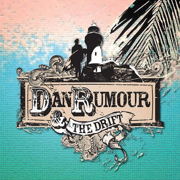 Dan Rumour & The Drift (Dan Rumour & The Drift)