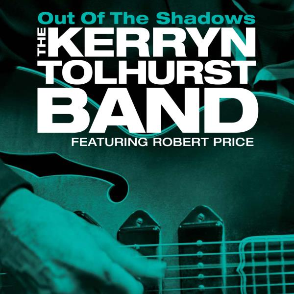 Out Of The Shadows (feat Robert Price) (The Kerryn Tolhurst Band)