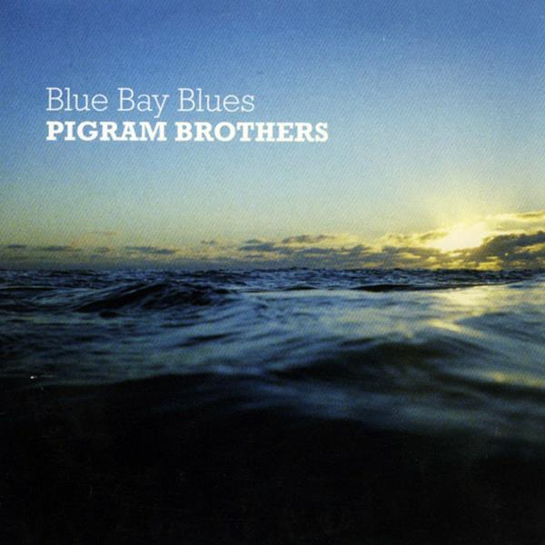 Blue Bay Blues (Pigram Brothers)