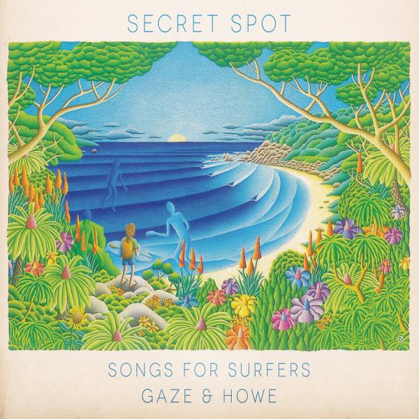 Secret Spot - Songs For Surfers (Gaze and Howe)