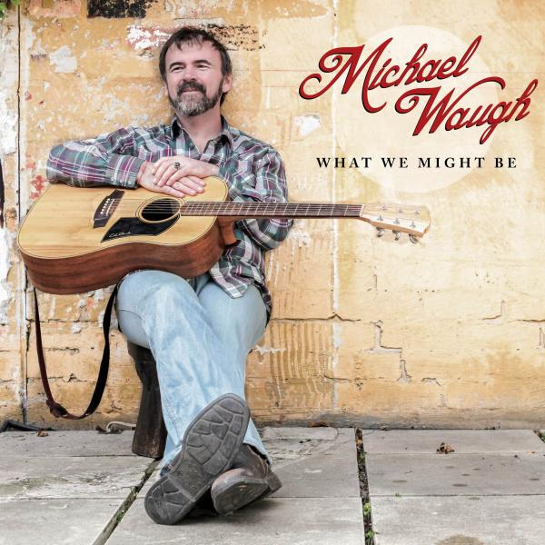 What We Might Be (Michael Waugh)