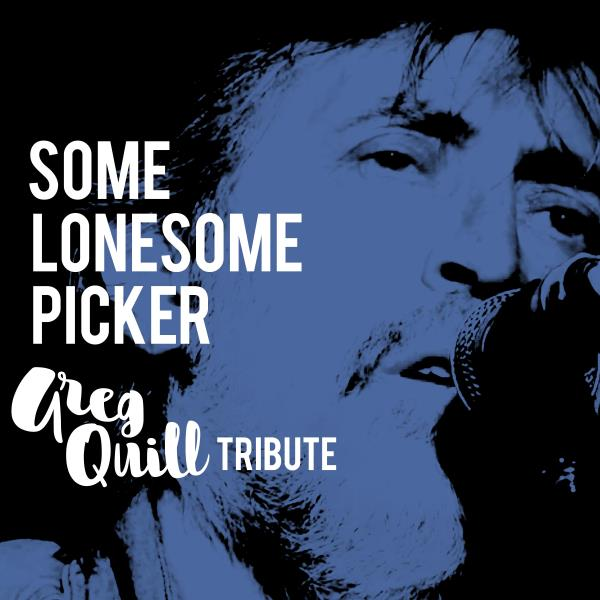 Some Lonesome Picker: Greg Quill Tribute (Various Artists)